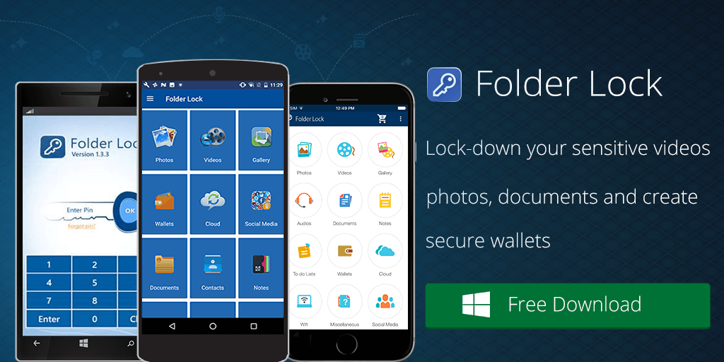 Folder Lock App for Android, iPhone & Windows Phone.